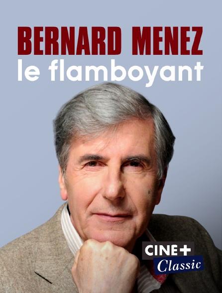 Ciné+ Classic - Menez, le flamboyant