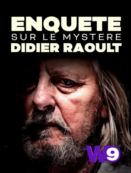 W9 - Enquête sur le mystère Didier Raoult