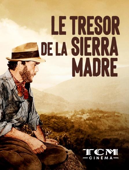 TCM Cinéma - Le trésor de la Sierra Madre