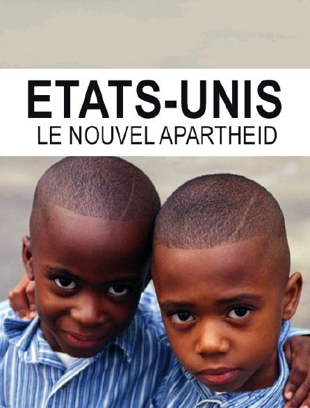 Etats-Unis, le nouvel apartheid