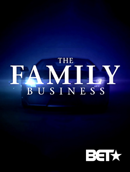 BET - The Family Business