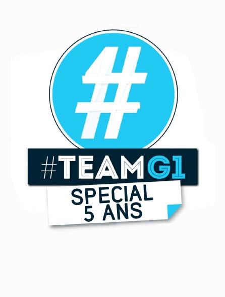 #Teamg1 Spécial 5 Ans