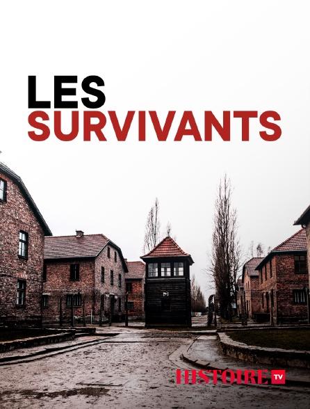 HISTOIRE TV - Les survivants