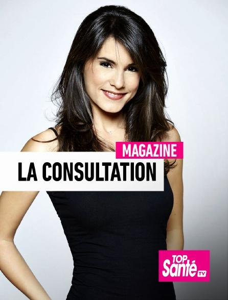 Top Santé TV - La consultation