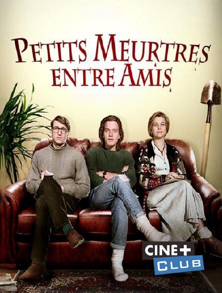 Ciné+ Club - Petits meurtres entre amis