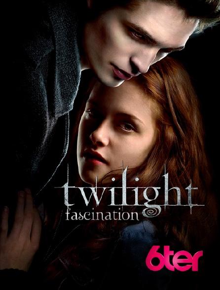 6ter - Twilight, chapitre 1 : fascination