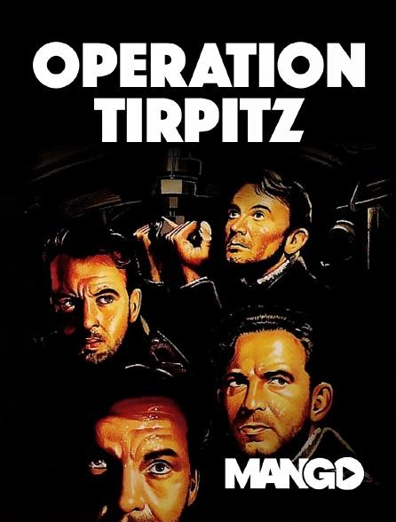 Mango - Opération Tirpitz