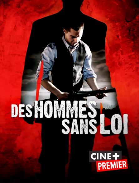 Ciné+ Premier - Des hommes sans loi