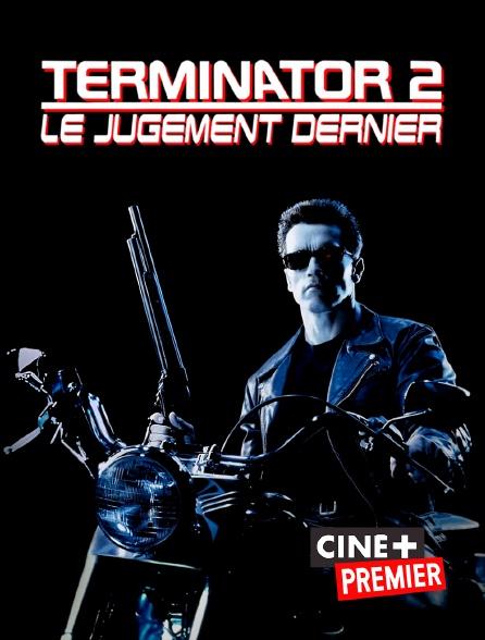 Ciné+ Premier - Terminator 2 : le jugement dernier