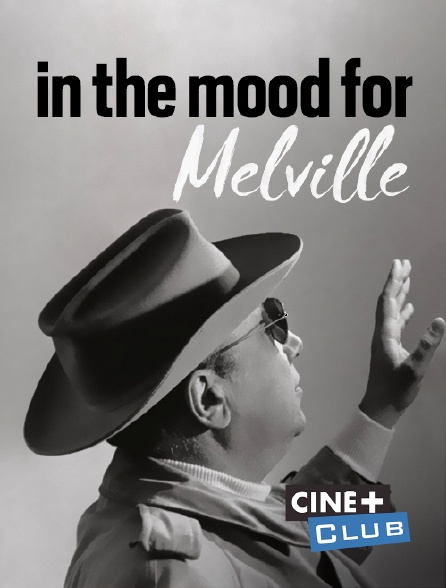 Ciné+ Club - In the Mood for Melville