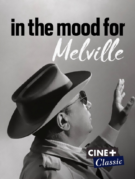 Ciné+ Classic - In the Mood for Melville