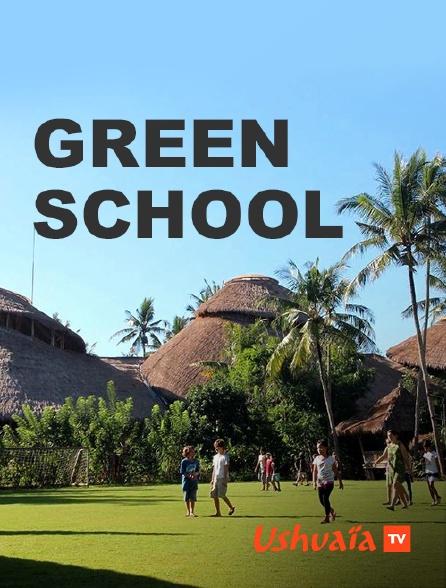 Ushuaïa TV - Green School