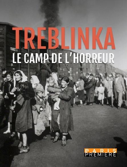 Paris Première - Treblinka : le camp de l'horreur