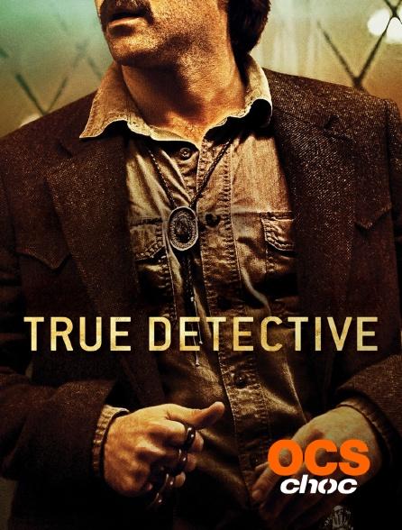 OCS Choc - True Detective