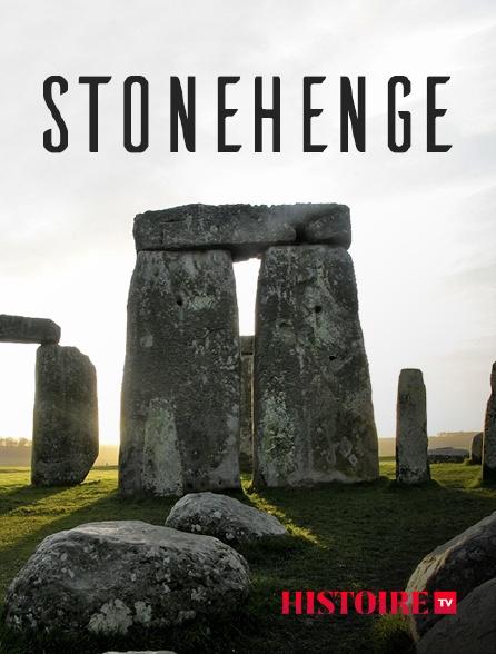 HISTOIRE TV - Stonehenge