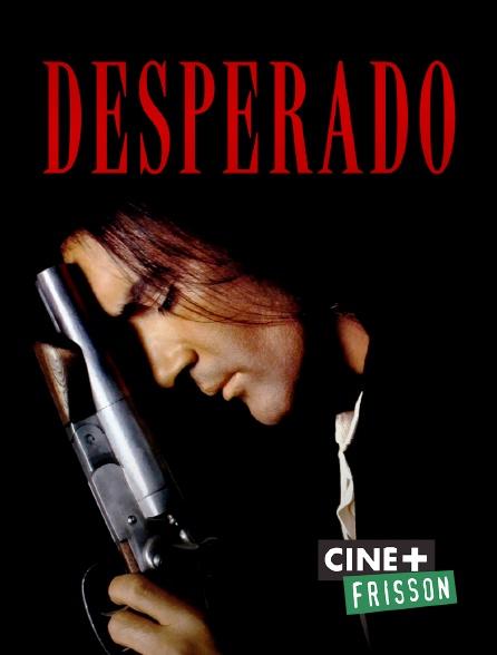 Ciné+ Frisson - Desperado