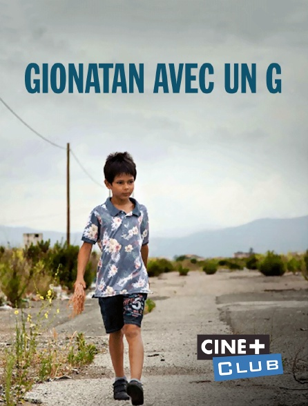 Ciné+ Club - Gionatan avec un g