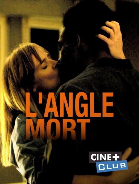 Ciné+ Club - L'angle mort