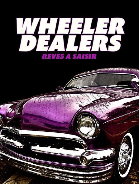 Wheeler Dealers : Rêves à saisir