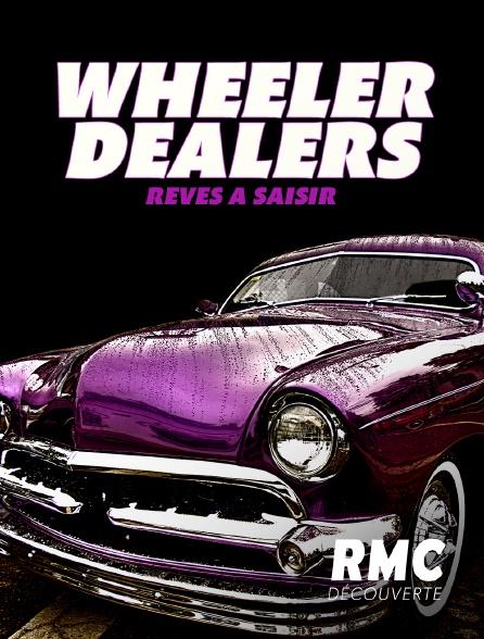 RMC Découverte - Wheeler Dealers : Rêves à saisir