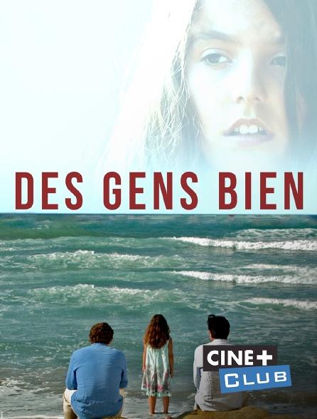 Ciné+ Club - Des gens bien
