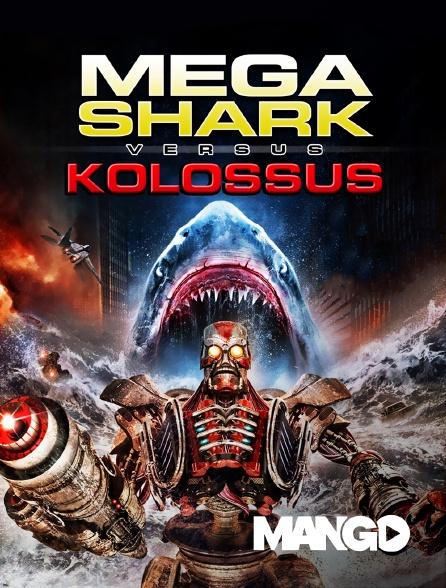 Mango - Mega Shark vs. Kolossus