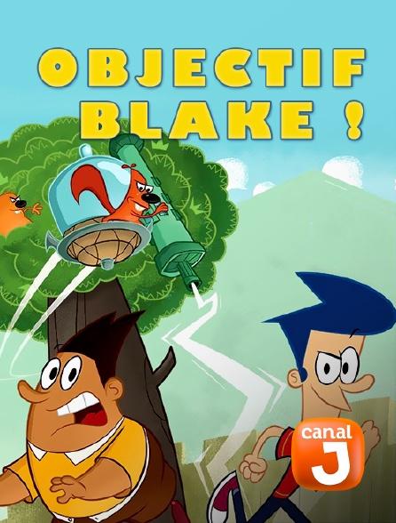 Canal J - Objectif Blake !