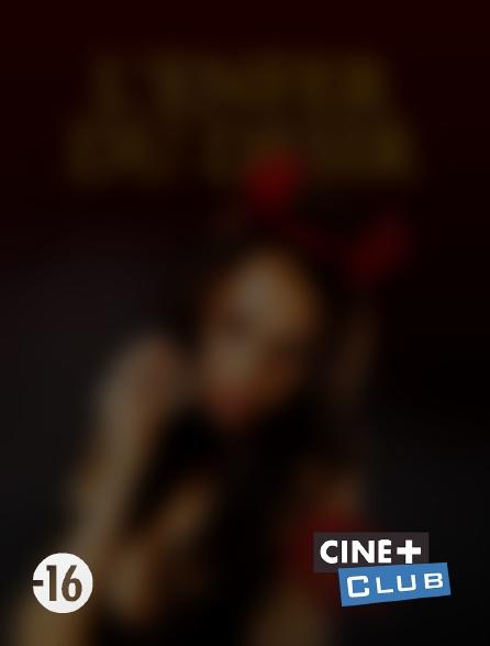 Ciné+ Club - L'enfer du désir