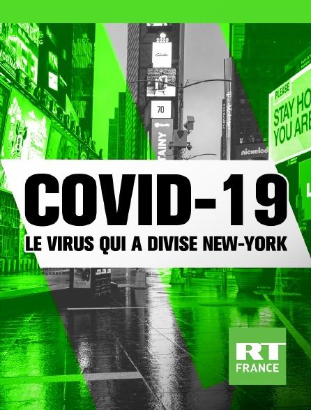 RT France - Covid-19, le virus qui a divisé New York