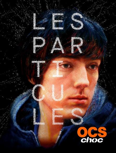 OCS Choc - Les particules