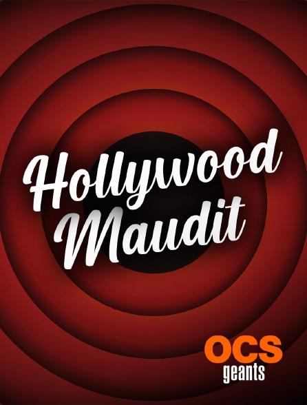 OCS Géants - Hollywood maudit