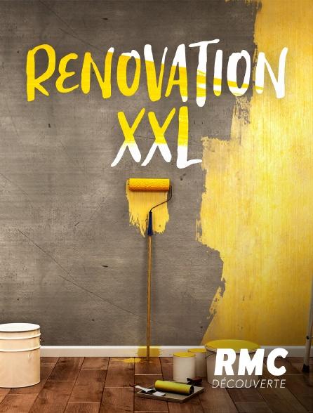 RMC Découverte - Rénovations XXL