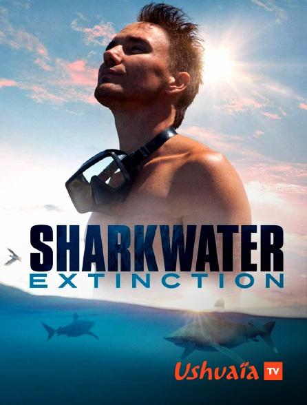 Ushuaïa TV - Sharkwater Extinction