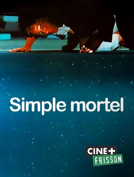 Ciné+ Frisson - Simple mortel