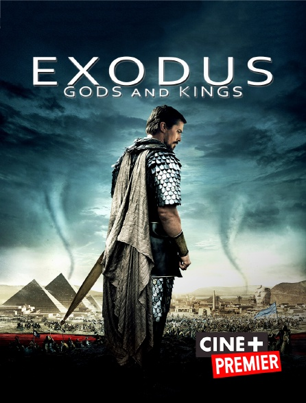 Ciné+ Premier - Exodus : Gods and Kings