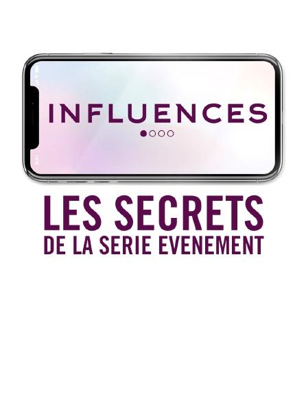 Influences : les secrets de la série évènement
