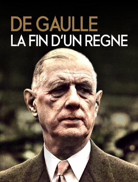 De Gaulle, la fin d'un règne