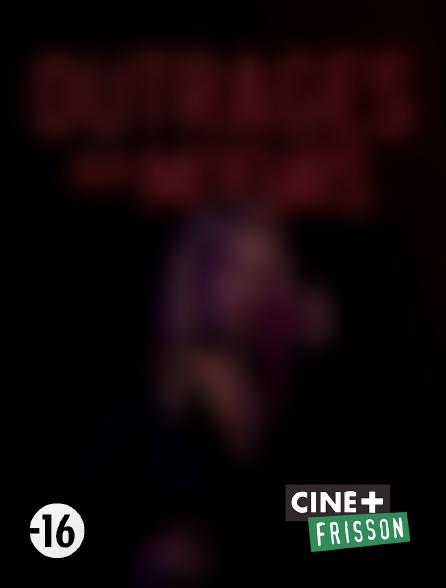 Ciné+ Frisson - Outrages aux moeurs