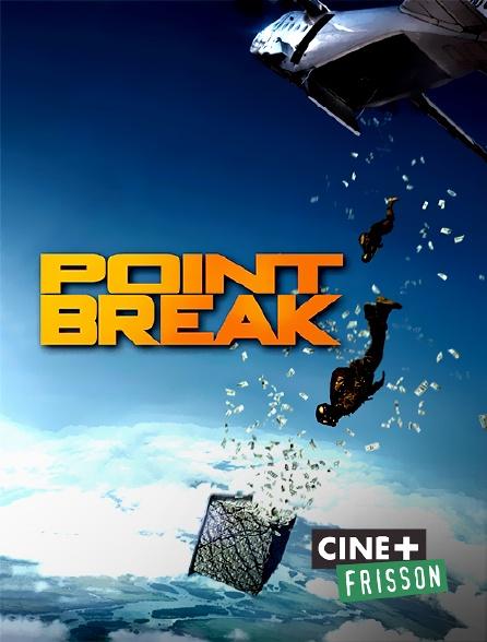 Ciné+ Frisson - Point Break
