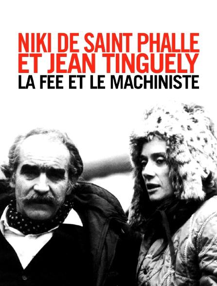 Niki de Saint Phalle et Jean Tinguely : la fée et le machiniste