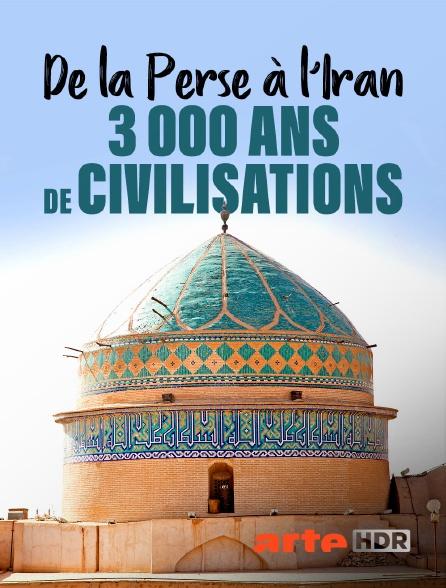 Arte HDR - De la Perse à l'Iran : 3 000 ans de civilisations