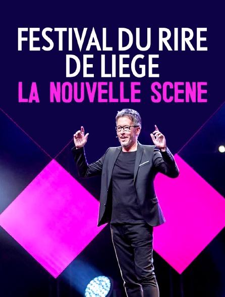 Festival du rire de Liège : La nouvelle scène