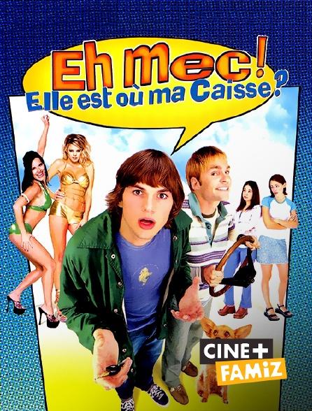 Ciné+ Famiz - Hey mec ! Elle est où ma caisse ?