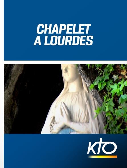 KTO - Chapelet à Lourdes