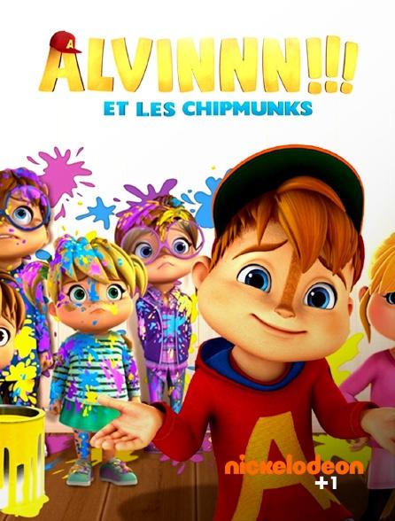 Nickelodéon +1 - Alvinnn !!! et les Chipmunks