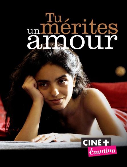 Ciné+ Emotion - Tu mérites un amour