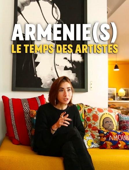 Arménie(s), le temps des artistes