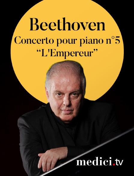 Medici - Beethoven, Concerto pour piano n°5, 'L'Empereur' - Daniel Barenboim, Staatskapelle Berlin