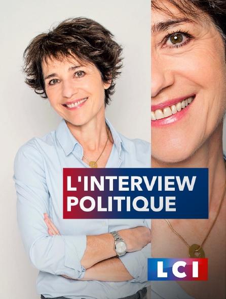LCI - La Chaîne Info - L'interview politique