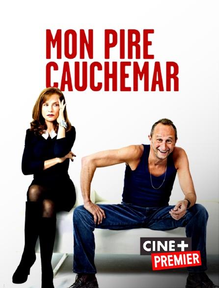 Ciné+ Premier - Mon pire cauchemar